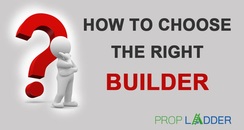How to Choose Right Builder?