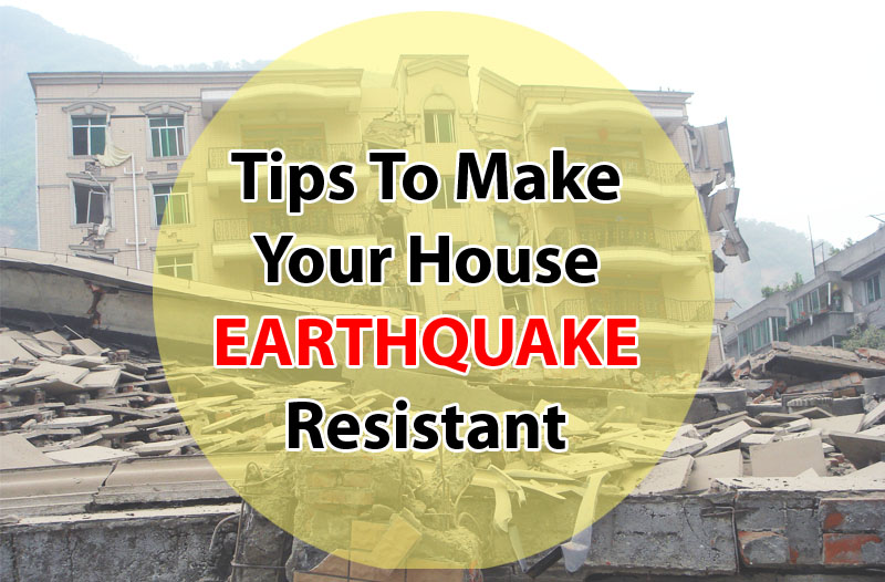 Tips To Make Your House Earthquake Resistant
